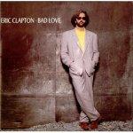 Eric Clapton - Bad love