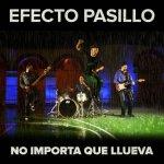 Efecto Pasillo - No importa que llueva