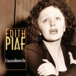 Edith Piaf - L' Accordeoniste