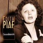 Edith Piaf - L' Accordeoniste