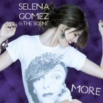 Selena Gomez & The Scene - More