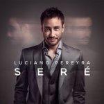 Luciano Pereyra - Seré