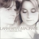 Maurane & Lara Fabian - Tu es mon autre