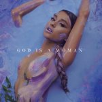 Ariana Grande - God is a woman