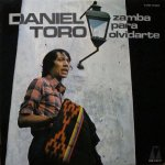 Daniel Toro - Zamba para olvidarte