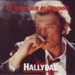 Johnny Hallyday - Le chanteur abandonné