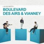 Boulevard des airs ft. Vianney - Allez reste