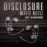 Disclosure feat. AlunaGeorge - White Noise