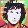 Michel Sardou - J'habite En France