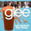 Glee - Me Against The Music