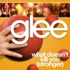 Glee - What Doesn't Kill You (Stronger)