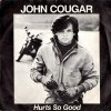 John Cougar Mellencamp - Hurts So Good
