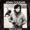 John Cougar Mellencamp - Hurts So Good