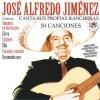 José Alfredo Jimenez - Pa' todo el año